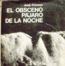 Libros: EL OBSCENO PÁJARO DE LA NOCHE, JOSÉ DONOSO, PRIMERA EDICIÓN, 1970, SEIX BARRAL. Lote 107619343