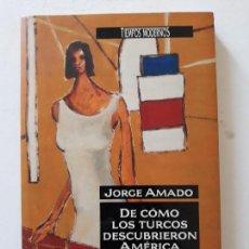 Libros: DE COMO LOS TURCOS DESCUBRIERON AMERICA JORGE AMADO. Lote 112233083