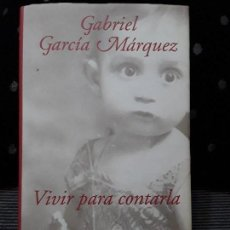 Libros: VIVIR PARA CONTARLA. GABRIEL GARCÍA MÁRQUEZ. CÍRCULO DE LECTORES. 2002. Lote 112670971