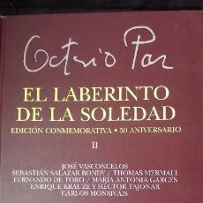 Libros: EL LABERINTO DE LA SOLEDAD EDICION CONMEMOTATIVA -50 ANIVERSARIO OCTAVIO PAZ. Lote 134757221