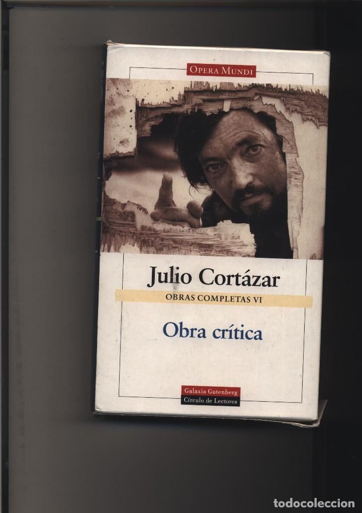 OBRAS COMPLETAS. VOL.VI OBRA CRÍTICA CORTÁZAR, JULIO GALAXIA GUTENBERG GASTOS DE ENVIO GRATIS (Libros Nuevos - Narrativa - Literatura Hispanoamericana)