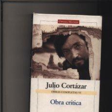 Libros: OBRAS COMPLETAS. VOL.VI OBRA CRÍTICA CORTÁZAR, JULIO GALAXIA GUTENBERG GASTOS DE ENVIO GRATIS. Lote 116580259