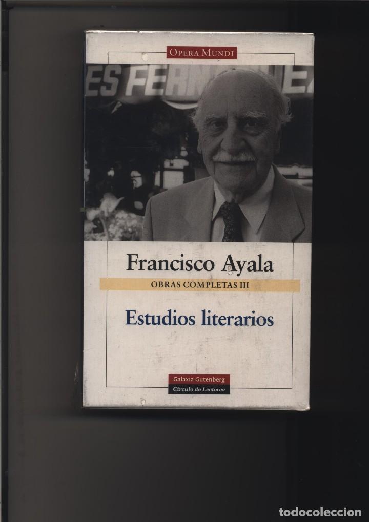 OBRAS COMPLETAS III. ESTUDIOS LITERARIOS FRANCISCO AYALA GASTOS DE ENVIO GRATIS (Libros Nuevos - Narrativa - Literatura Hispanoamericana)