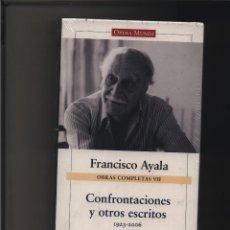 Libros: FRANCISCO AYALA - OBRAS COMPLETAS VII - CONFRONTACIONES Y OTROS ESCRITOS 1923-2006 GASTOS DE ENVIO G. Lote 116580523