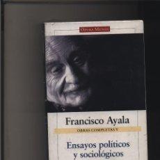 Libros: OBRAS COMPLETAS VOL. V - ENSAYOS POLÍTICOS Y SOCIOLÓGICOS AYALA, FRANCISCO GASTOS DE ENVIO GRATIS. Lote 116580743