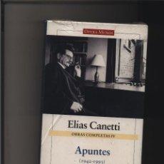 Libros: APUNTES (1942-1993) OBRAS COMPLETAS. VOL.IV CANETTI, ELIAS GASTOS DE ENVIO GRATIS GALAXIA GUTENB, . Lote 116581175