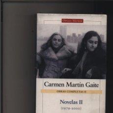 Libros: NOVELAS TOMO II (1979 - 2000) . OBRAS COMPLETAS DE CARMEN MARTÍN GAITE GASTOS DE ENVIO GRATIS. Lote 116581479