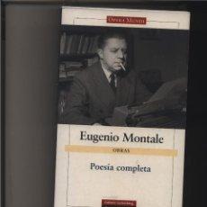 Libros: OBRAS POESÍA COMPLETA MONTALE, EUGENIO GASTOS DE ENVIO GRATIS GALAXIA. Lote 116581959