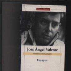 Libros: OBRAS COMPLETAS II. ENSAYOS: JOSÉ ÁNGEL VALENTE GASTOS DE ENVIO GRATIS. Lote 116582175