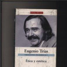 Libros: CREACIONES FILOSÓFICAS I. ÉTICA Y ESTÉTICA OBRAS COMPLETAS. VOL.I DE TRÍAS EUGENIO GALAXIA GUTENBE. Lote 116582831