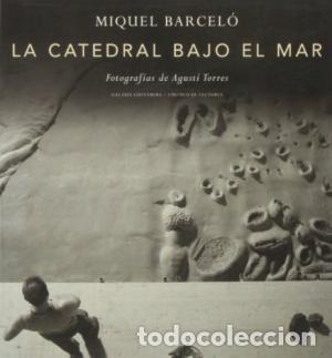 LA CATEDRAL BAJO EL MAR BARCELO, MIQUEL; AUGUSTI TORRES GASTOS DE ENVIO GRATIS GALAXIA (Libros Nuevos - Narrativa - Literatura Hispanoamericana)