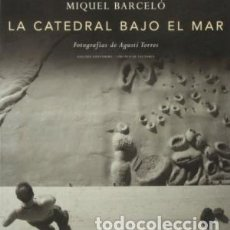 Libros: LA CATEDRAL BAJO EL MAR BARCELO, MIQUEL; AUGUSTI TORRES GASTOS DE ENVIO GRATIS GALAXIA. Lote 116584059