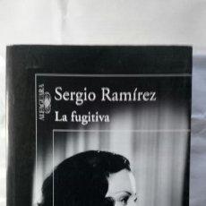 Libros: LA FUGITIVA. SERGIO RAMÍREZ.. Lote 123396099