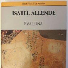 Libros: LIBRO EVA LUNA - ISABEL ALLENDE. Lote 128385819