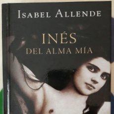 Libros: LIBRO INÉS DEL ALMA MÍA - ISABEL ALLENDE. Lote 128817563