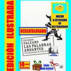 Libros: LAS PALABRAS ANDANTES - EDUARDO GALEANO - SIGLO XXI - NUEVO A ESTRENAR - DESCATALOGADO. Lote 130455282