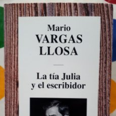 Libros: LIBRO LA TÍA JULIA Y EL ESCRIBIDOR. Lote 133665733
