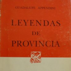 Libros: LEYENDAS DE PROVINCIA.GUADALUPE APPENDINI. 1996. PORRÚA.. Lote 134145246