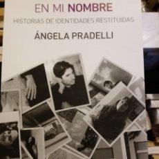 Libros: EN MI NOMBRE - ANGELA PRADELLI. LIBRO NUEVO. ENVÍO INCLUÍDO.. Lote 142287338