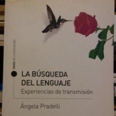 Libros: LA BUSQUEDA DEL LENGUAJE. ANGELA PRADELLI. ENVÍO INCLUÍDO.. Lote 142287346