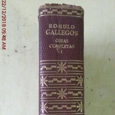 Libros: OBRAS COMPLETAS TOMO I - ROMULO GALLEGOS - ED. AGUILAR - AÑO 1958. Lote 144707490