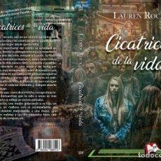 Libros: CICATRICES DE LA VIDA, DE LAUREN SILVA. Lote 155577266