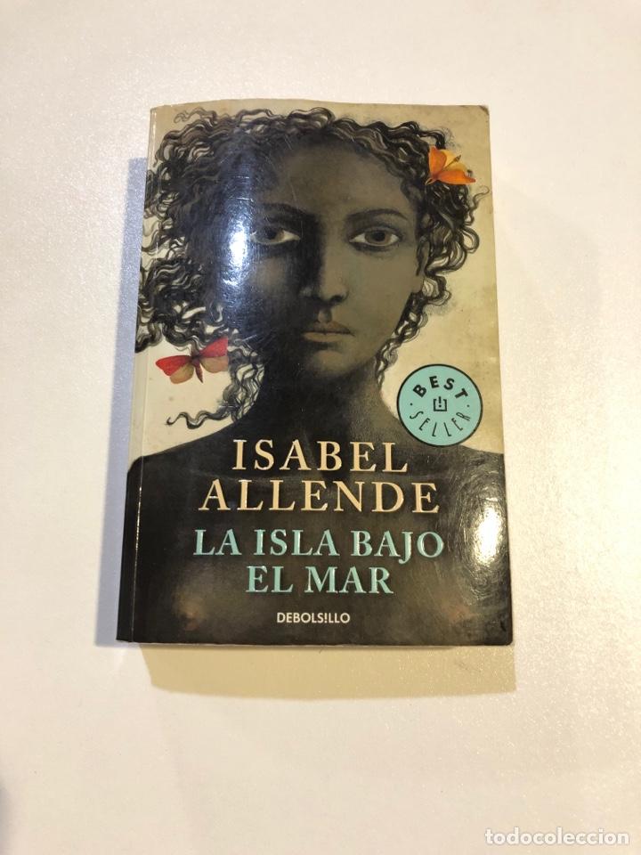 ISABEL ALLENDE LA ISLA BAJO EL MAR BEST SELLER DEBOLSILLO (Libros Nuevos - Narrativa - Literatura Hispanoamericana)