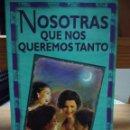 Libros: NOSOTRAS QUE NOS QUEREMOS TANTO MARCELA SERRANO. Lote 159427980