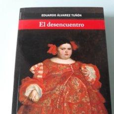 Libros: ÀLVAREZ TUÑÓN. EL DESENCUENTRO. Lote 160360376