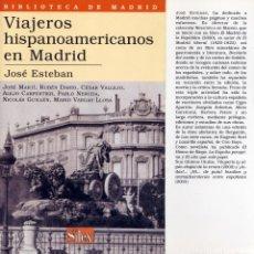 Libros: ESTEBAN, JOSÉ [EDITOR]. VIAJEROS HISPANOAMERICANOS EN MADRID. 2004.. Lote 161981294