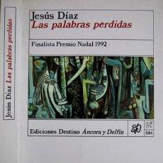 Libros: DÍAZ, JESÚS. LAS PALABRAS PERDIDAS. 1992.. Lote 161981530
