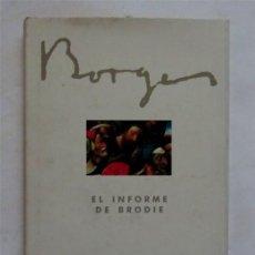 Libros: EL INFORME DE BRODIE – JORGE LUIS BORGES. Lote 166615818