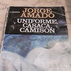 Libros: UNIFORME, CASACA, CAMISÓN. FÁBULA PARA ENCENDER UNA ESPERANZA. JORGE AMADO. Lote 170080404