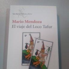 Libros: EL VIAJE DEL LOCO TAFUR. MARIO MENDOZA. SEIX BARRAL. 9788432211683. Lote 173062205