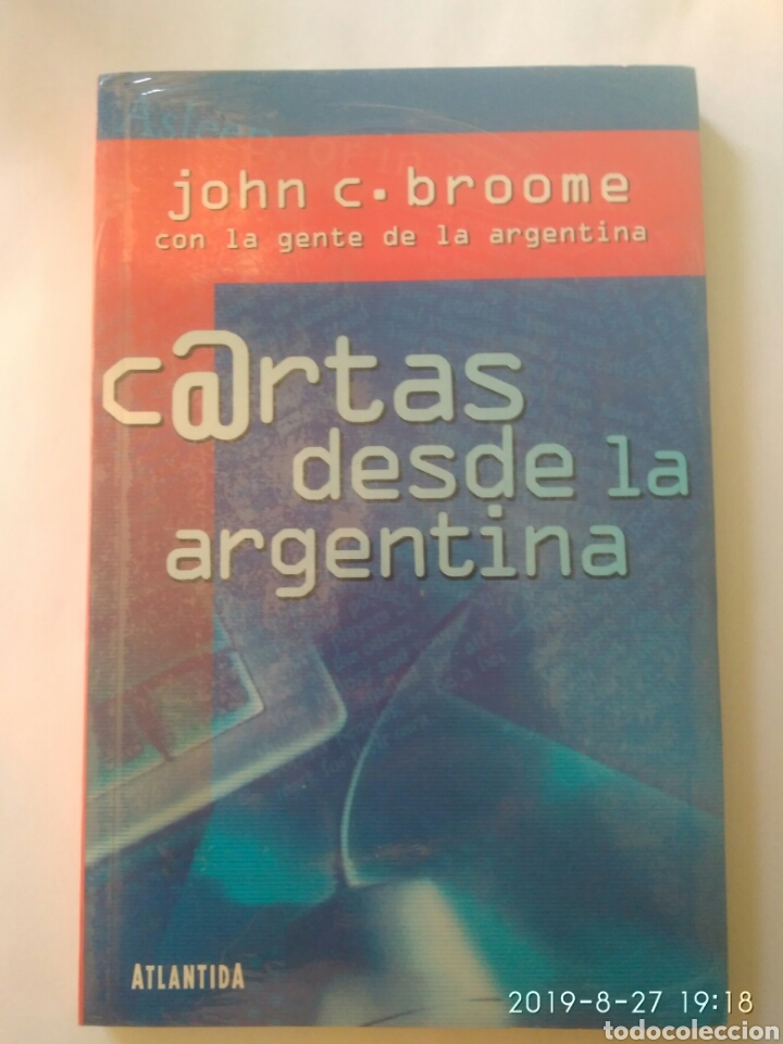 CARTAS DESDE LA ARGENTINA JOHN C.BROOME CON LA GENTE DE LA ARGENTINA. NUEVO PRECINTADO (Libros Nuevos - Narrativa - Literatura Hispanoamericana)