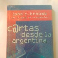 Libros: CARTAS DESDE LA ARGENTINA JOHN C.BROOME CON LA GENTE DE LA ARGENTINA. NUEVO PRECINTADO. Lote 174977282