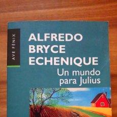 Libros: UN MUNDO PARA JULIUS - BRYCE ECHENIQUE, ALFREDO. Lote 175114187