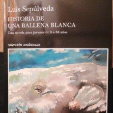 Libros: HISTORIA DE UNA BALLENA BLANCA. LUIS SEPÚLVEDA. Lote 175362359