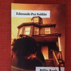 Libros: BILLIE RUTH – EDMUNDO PAZ SOLDÁN. Lote 177295387