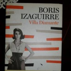 Libros: VILLA DIAMANTE. BORIS IZAGUIRRE. Lote 179040373