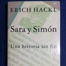 Libros: SARA Y SIMÓN UNA HISTORIA SIN FIN. ERICH HACKL. NUEVO. Lote 179089523