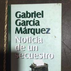 Libros: NOTICIA DE UN SECUESTRO. GABRIEL GARCÍA MÁRQUEZ.. Lote 182359331