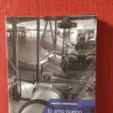 Libros: EL AMO BUENO – DAMIÁN TABAROVSKY. Lote 182667677