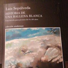 Libros: HISTORIA DE UNA BALLENA BLANCA. LUÍS SEPÚLVEDA.. Lote 183381288