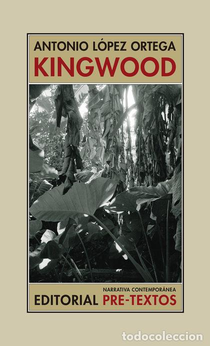 KINGWOOD. ANTONIO LOPEZ ORTEGA (Libros Nuevos - Narrativa - Literatura Hispanoamericana)