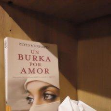 Libros: UN BURKA POR AMOR - REYES MONFORTE - DEBOLSILLO. Lote 185706677