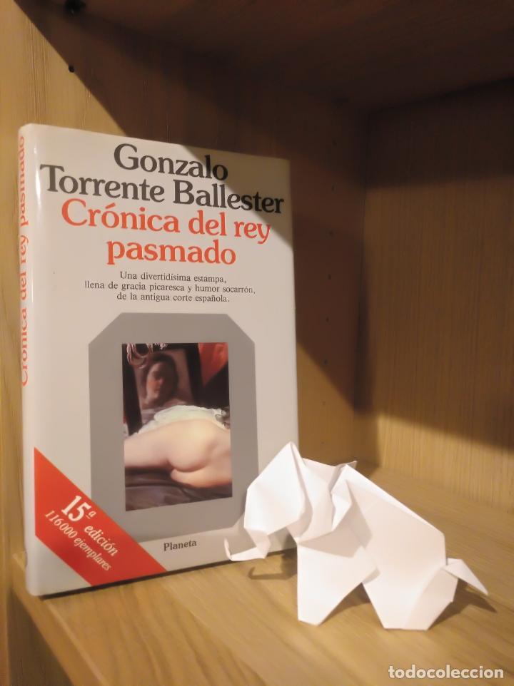 CRÓNICA DEL REY PASMADO - GONZALO TORRENT BALLESTER - PLANETA (Libros Nuevos - Narrativa - Literatura Hispanoamericana)