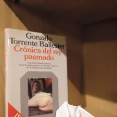 Libros: CRÓNICA DEL REY PASMADO - GONZALO TORRENT BALLESTER - PLANETA. Lote 185706687