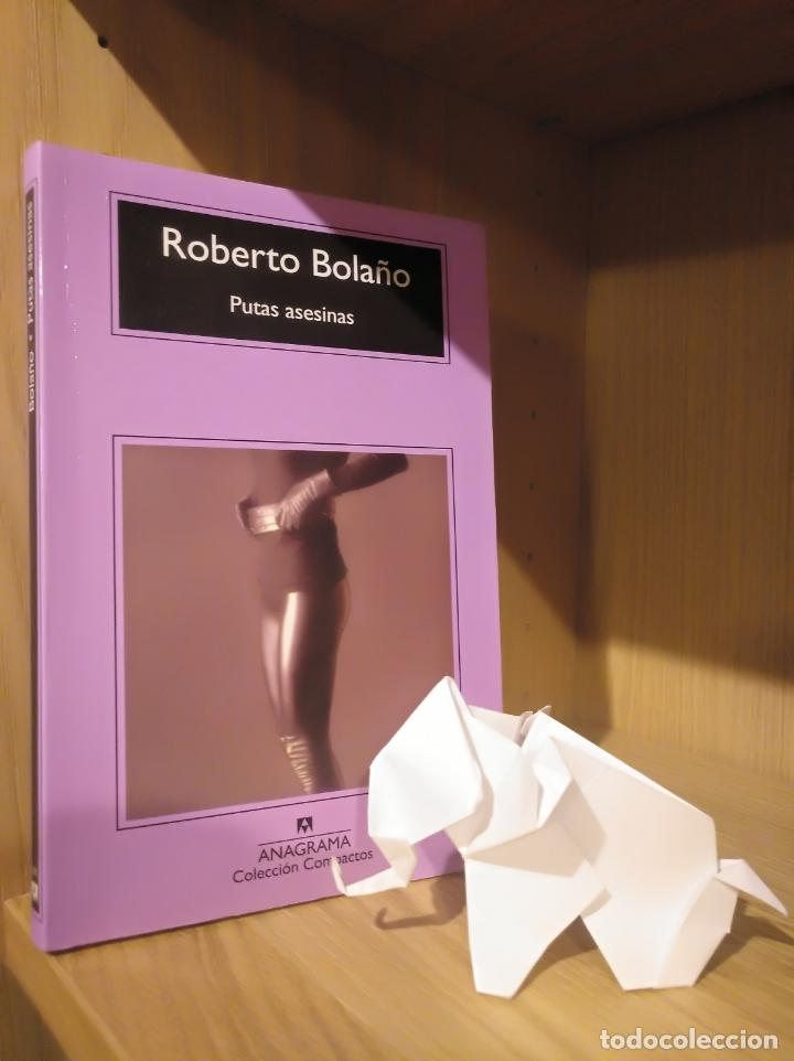 PUTAS ASESINAS - ROBERTO BOLAÑO - ANAGRAMA (COMPACTOS) (Libros Nuevos - Narrativa - Literatura Hispanoamericana)