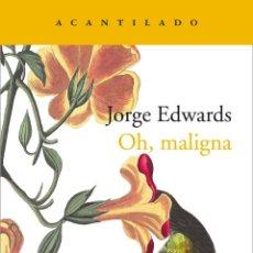 Libros: JORGE EDWARDS. OH, MALIGNA. Lote 187369358